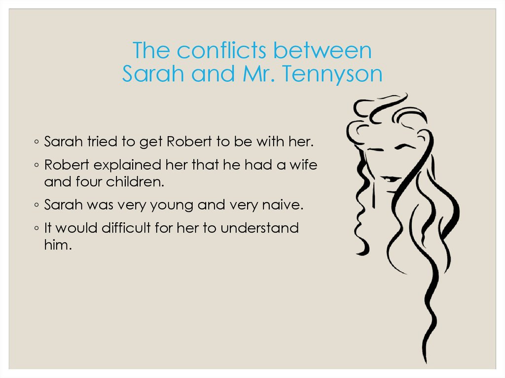 The conflicts between Sarah and Mr. Tennyson