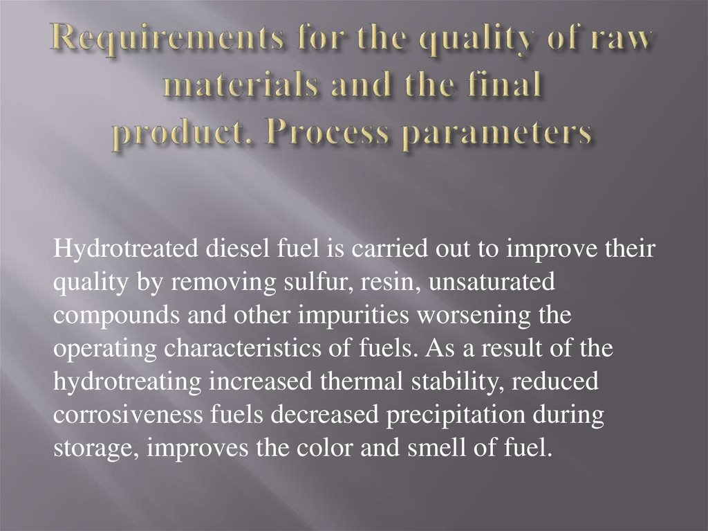 Requirements for the quality of raw materials and the final product. Process parameters