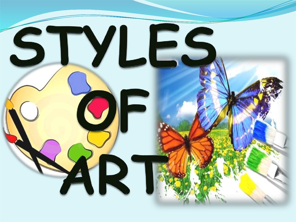 STYLES OF ART
