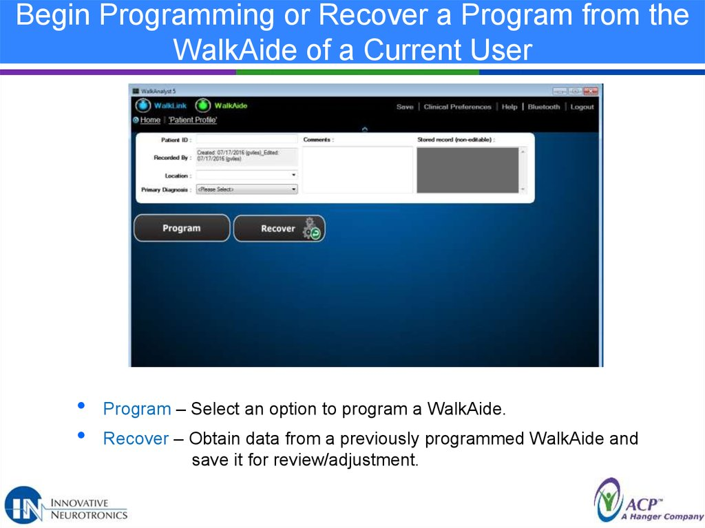 Begin Programming or Recover a Program from the WalkAide of a Current User