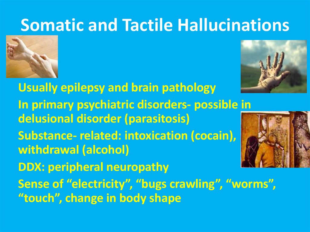 Somatic and Tactile Hallucinations