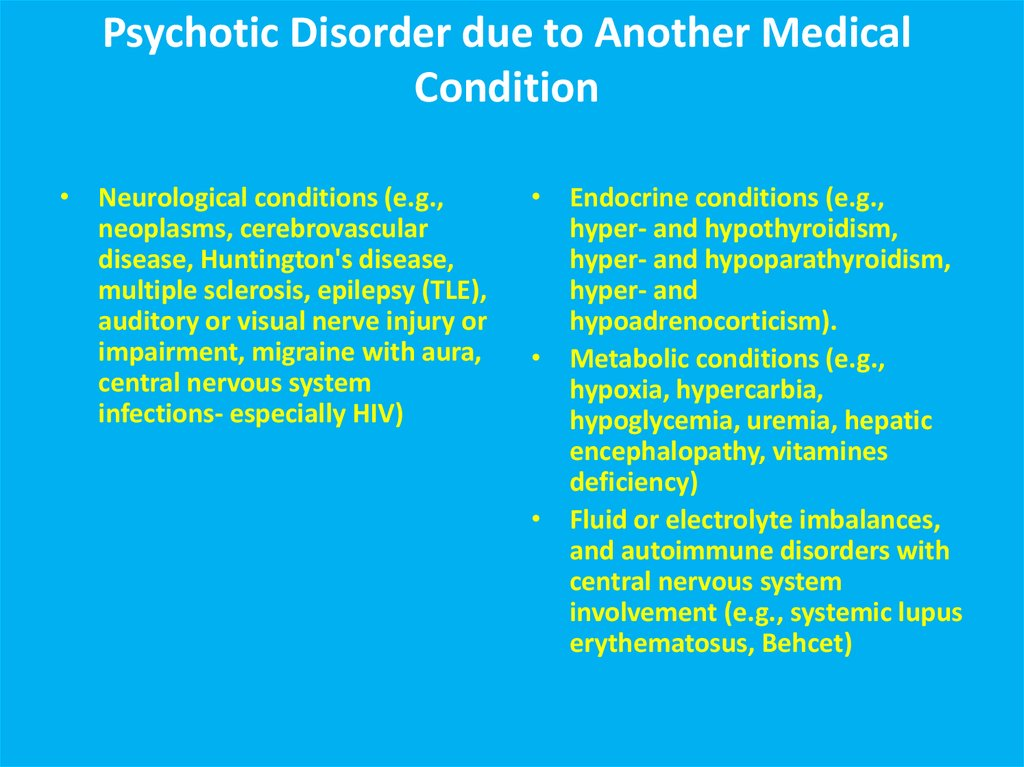Psychotic Disorder due to Another Medical Condition