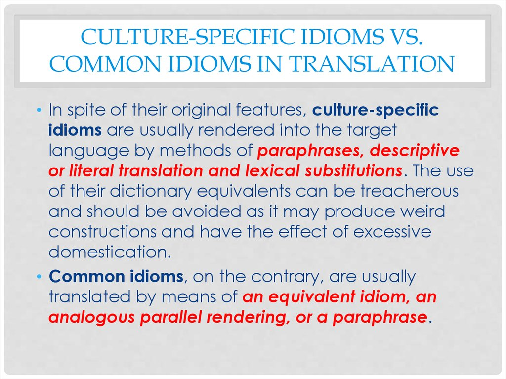 Culture-specific idioms vs. common idioms in translation