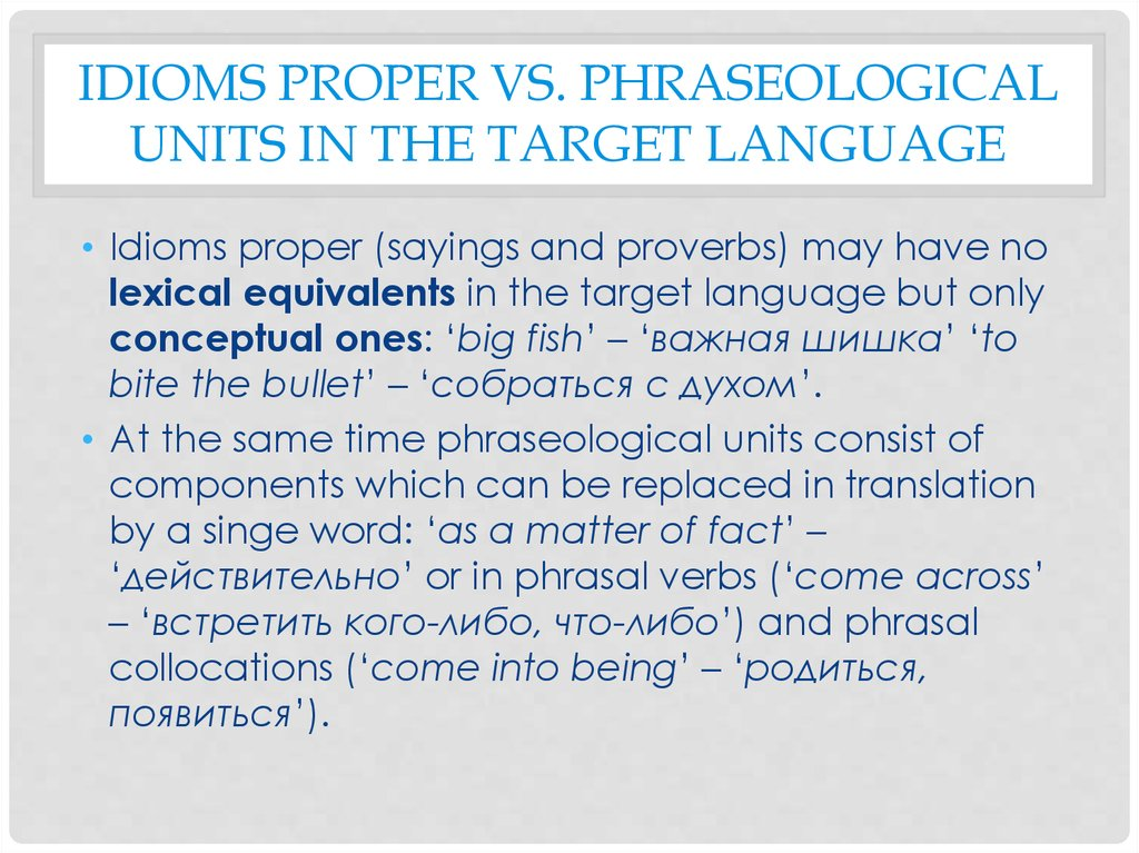 Idioms proper vs. phraseological units in the target language
