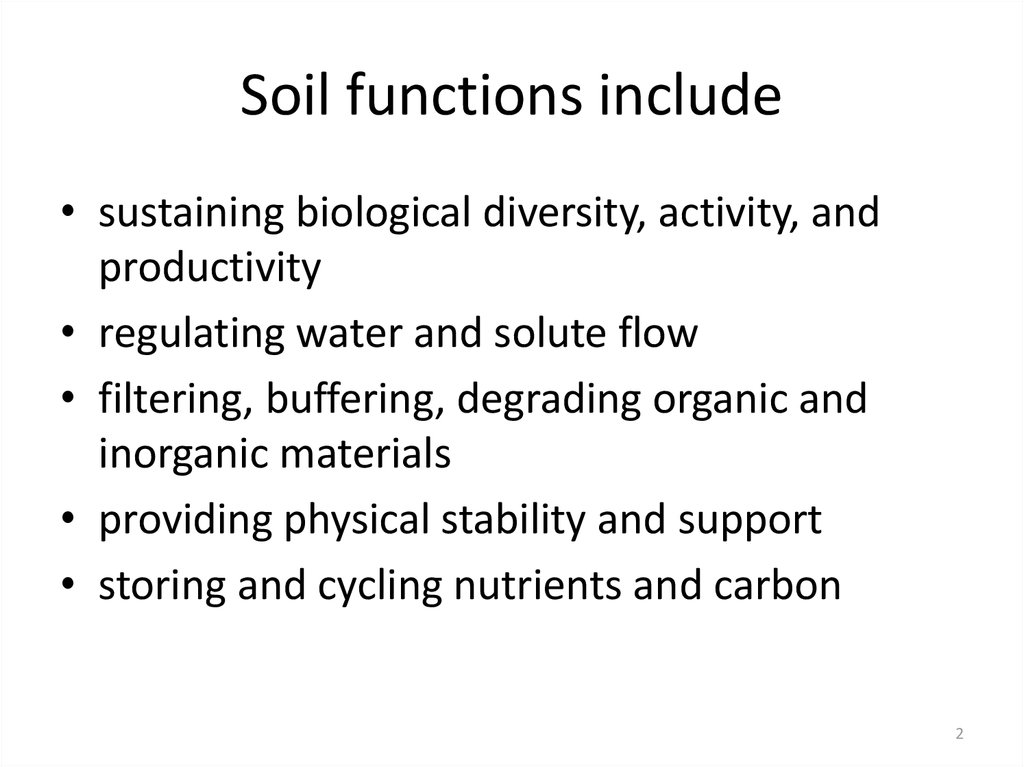 Soil functions include