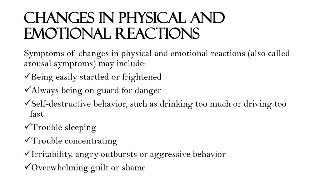 Changes in physical and emotional reactions