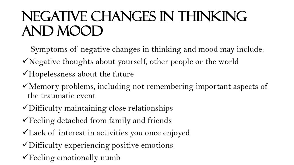 Negative changes in thinking and mood
