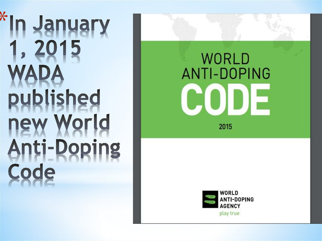 In January 1, 2015 WADA published new World Anti-Doping Code