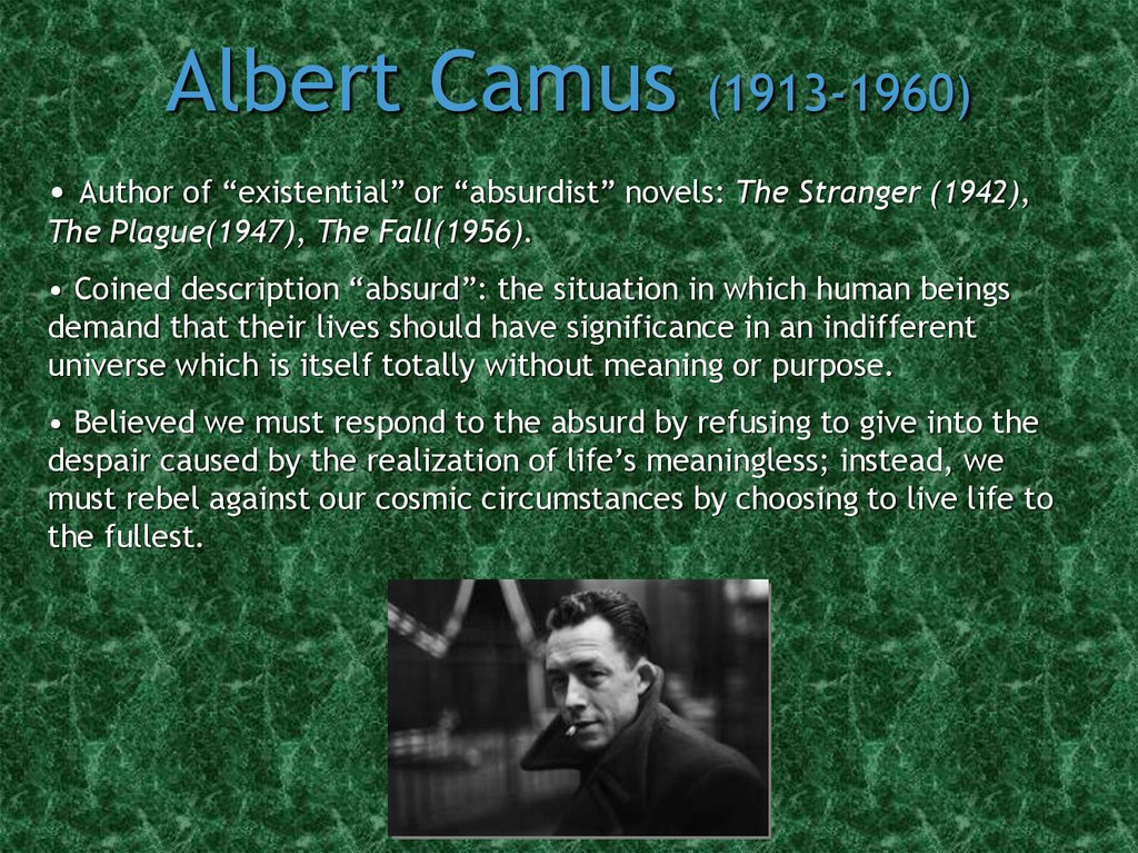 albert camus existentialism essay Existentialism essay existentialism essay existentialism in albert camus' the plague and samuel beckett's waiting for godot the stranger.