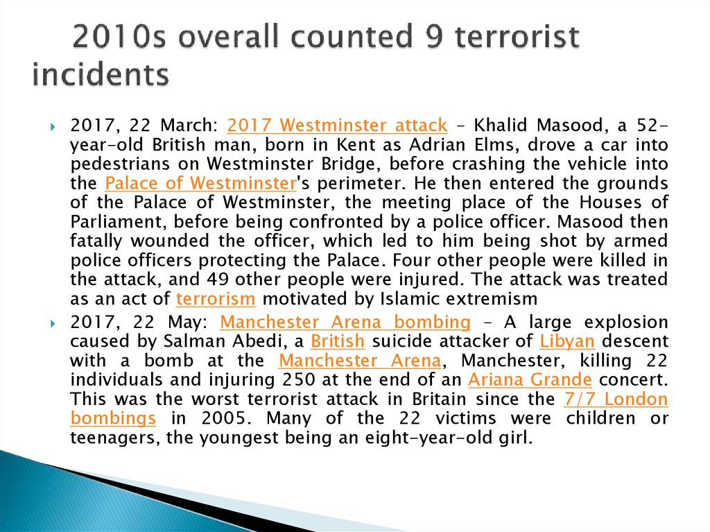2010s overall counted 9 terrorist incidents