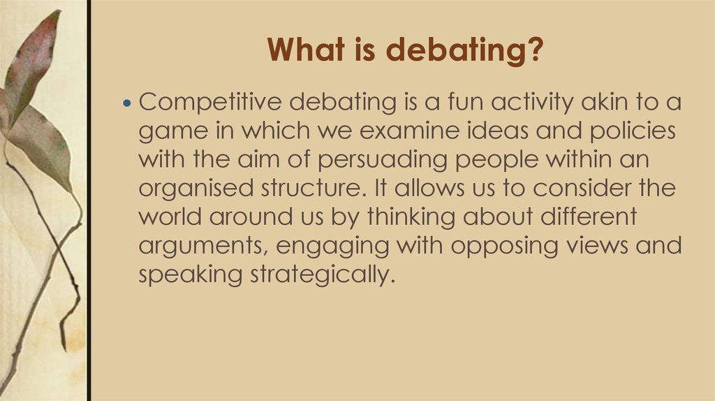 What is debating?