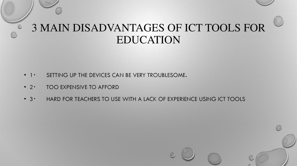 3 MAIN DISADVANTAGES OF ICT TOOLS FOR EDUCATION