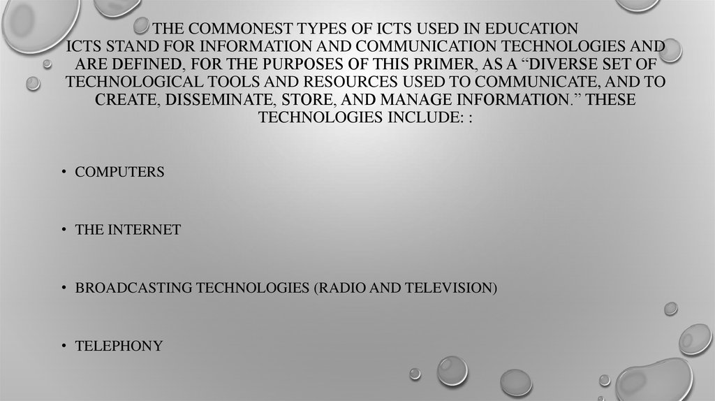 THE COMMONEST TYPES OF ICTs USED IN EDUCATION ICTs stand for information and communication technologies and are defined, for