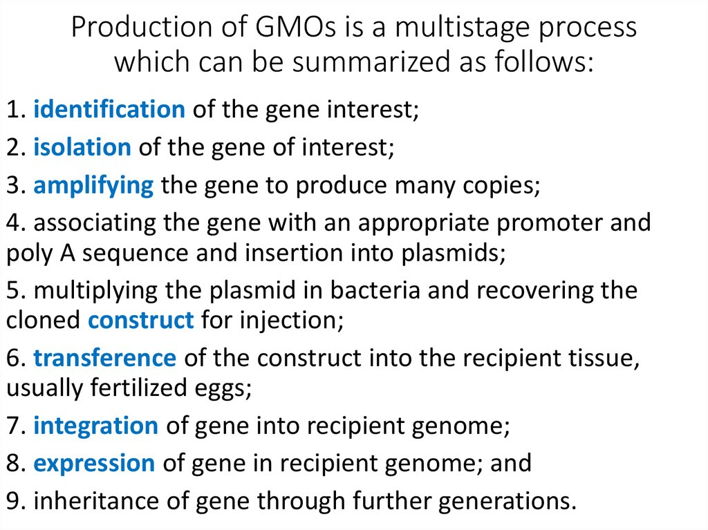 Production of GMOs is a multistage process which can be summarized as follows: