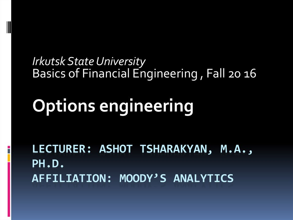 Lecturer: AsHOT TSHARAKYAN, M.A., PH.D. Affiliation: moody's Analytics