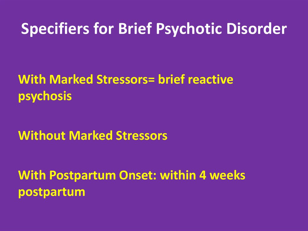 Specifiers for Brief Psychotic Disorder