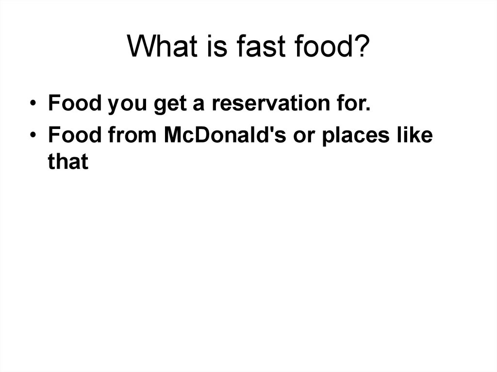 What is fast food?