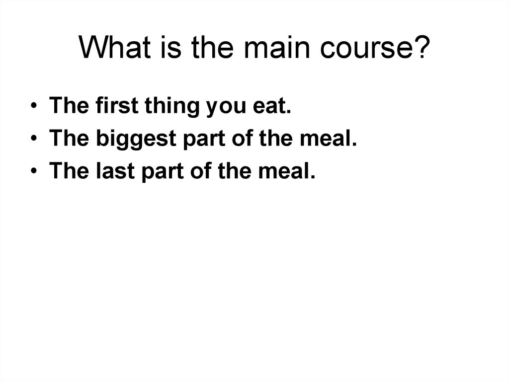 What is the main course?