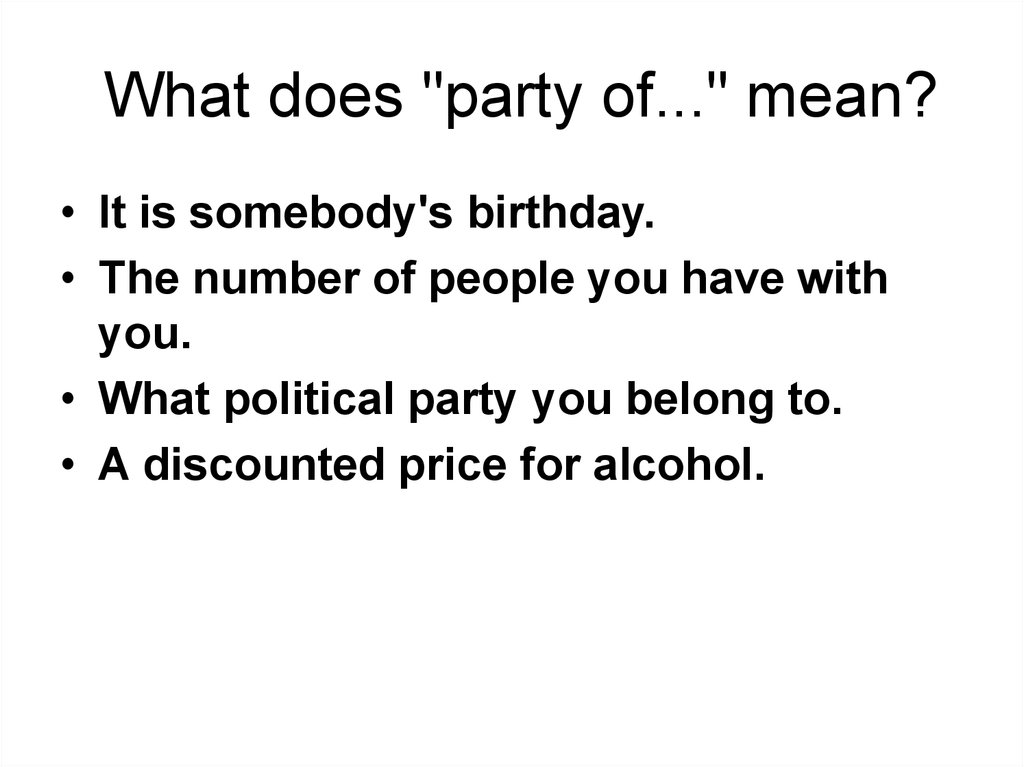 "What does ""party of..."" mean?"