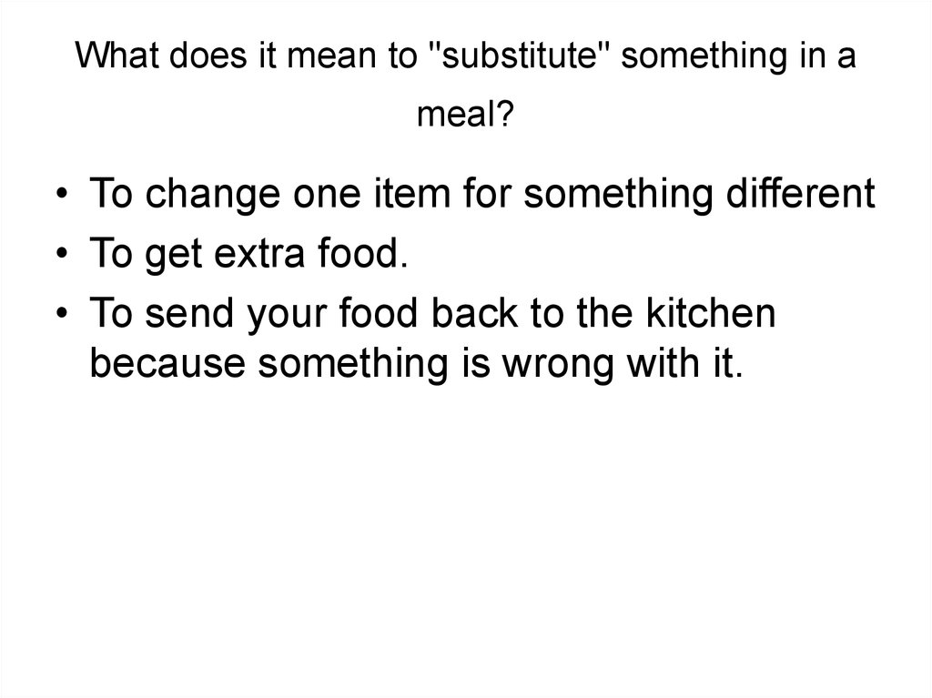 "What does it mean to ""substitute"" something in a meal?"