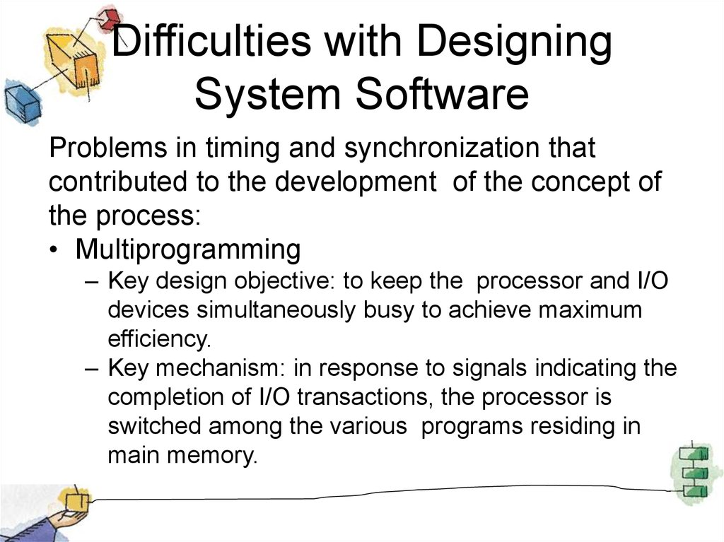 Difficulties with Designing System Software