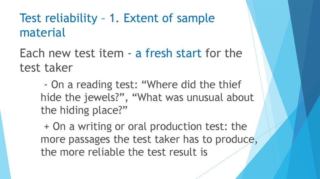 Test reliability – 1. Extent of sample material