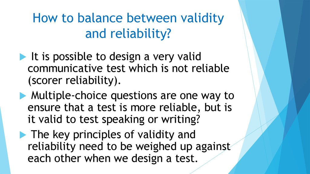 How to balance between validity and reliability?