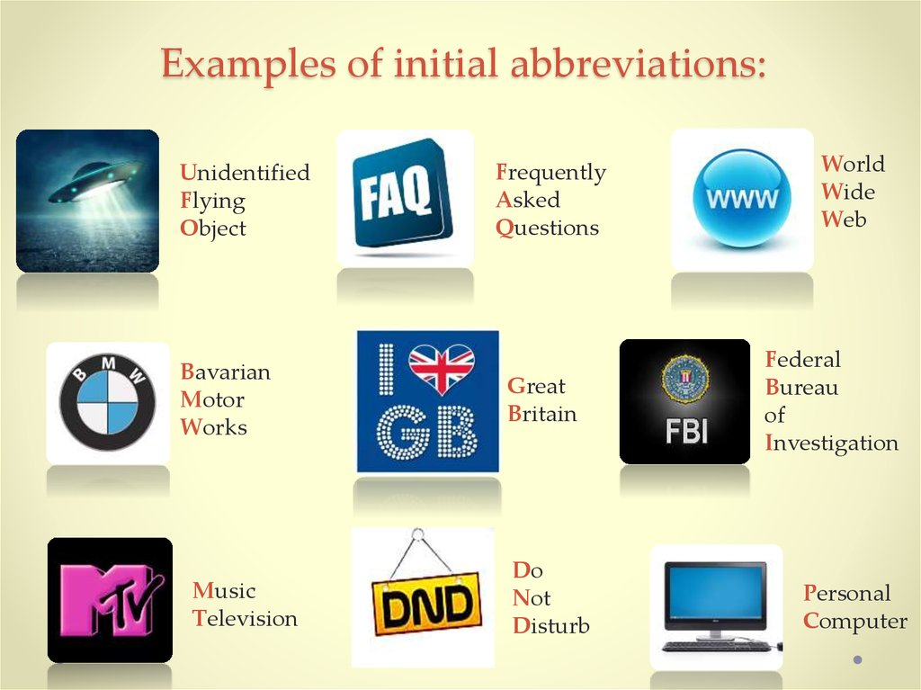 Examples of initial abbreviations: