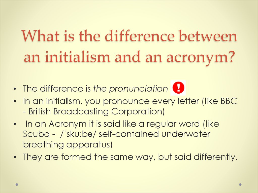 What is the difference between an initialism and an acronym?