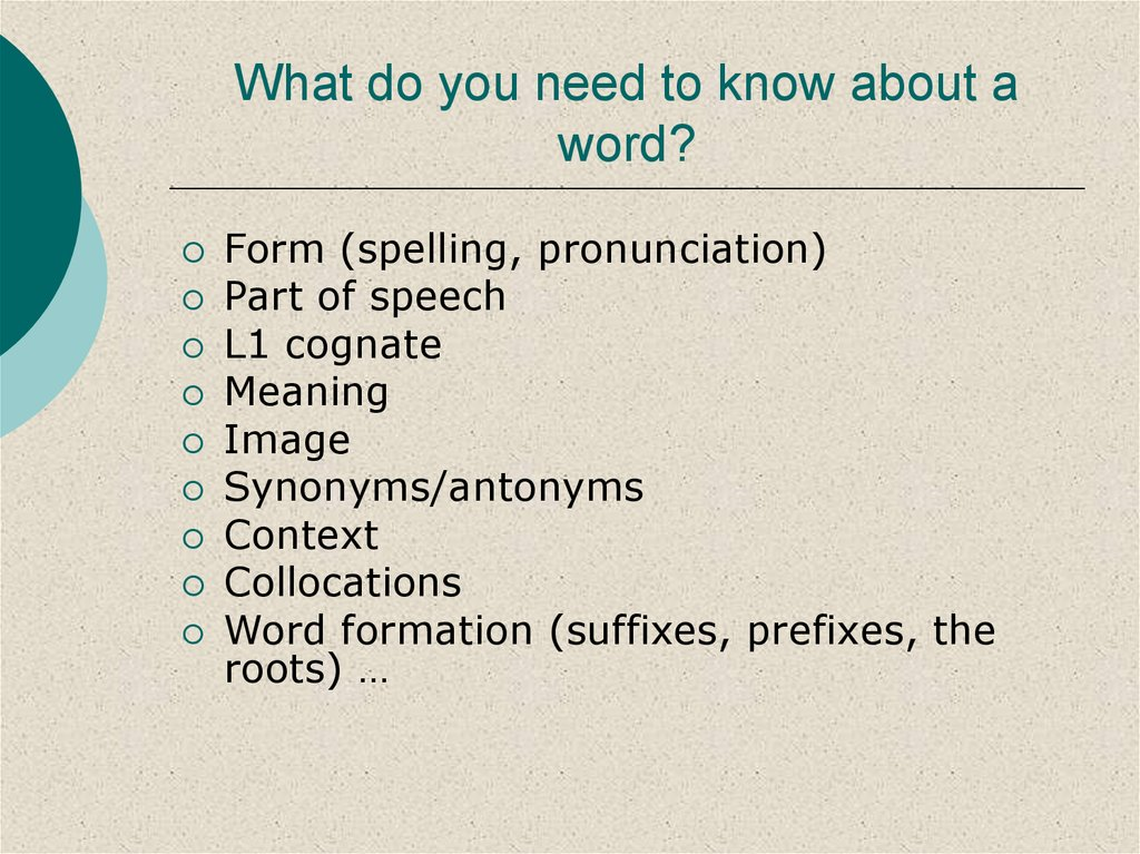What do you need to know about a word?