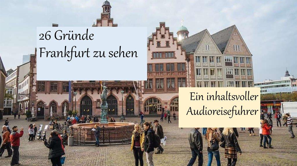 26 Gründe Frankfurt Zu Sehen Ein Inhaltsvoller Audioreisefuhrer