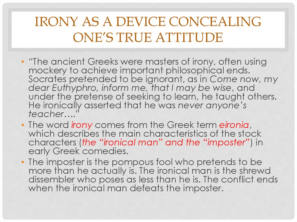 Irony as a device concealing one's true attitude