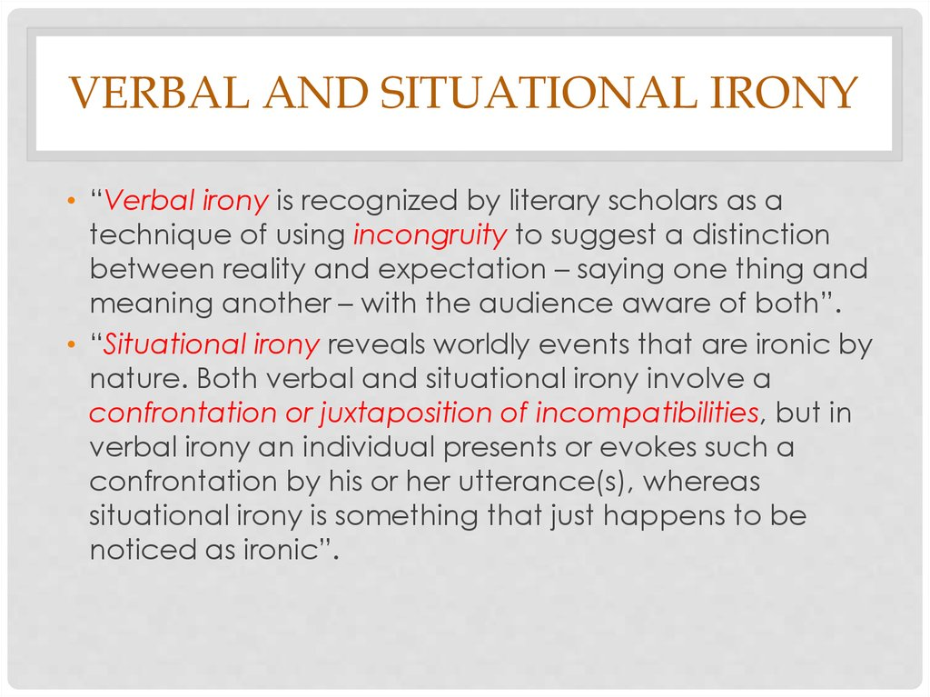 Verbal and situational irony