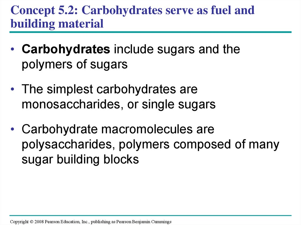 Concept 5.2: Carbohydrates serve as fuel and building material