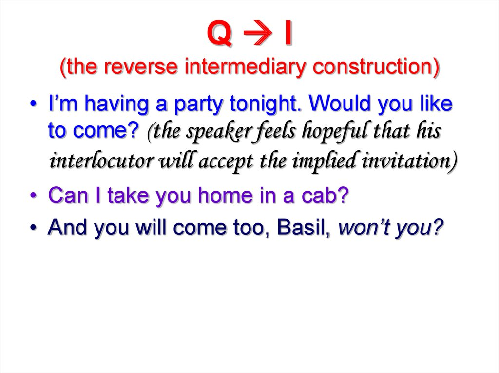 Q  I (the reverse intermediary construction)