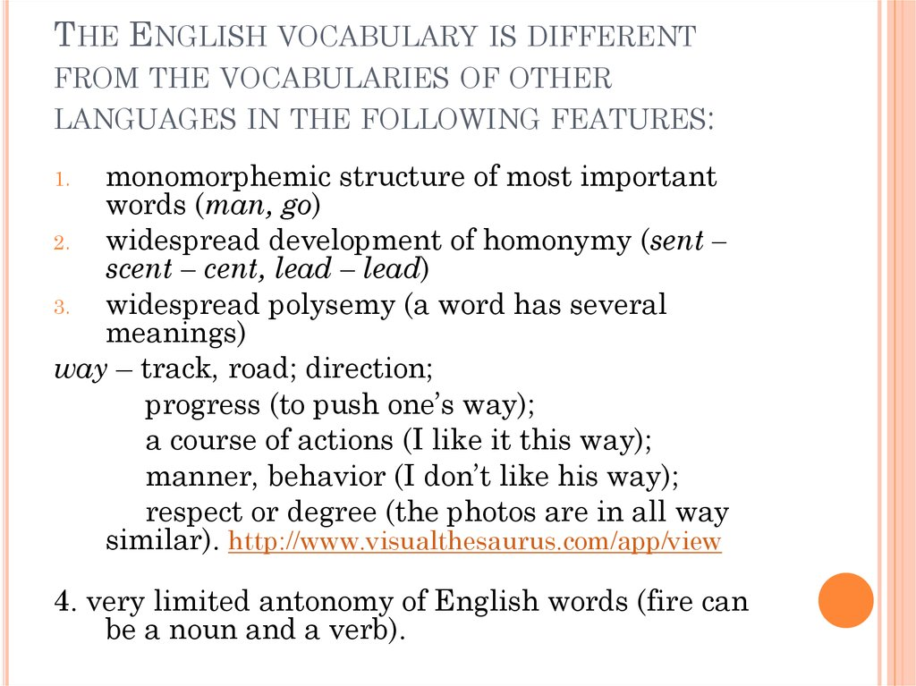 The English vocabulary is different from the vocabularies of other languages in the following features:
