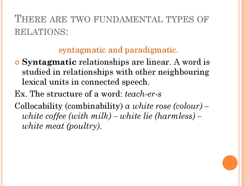 There are two fundamental types of relations: