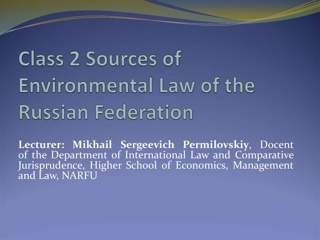 Class 2 Sources of Environmental Law of the Russian Federation