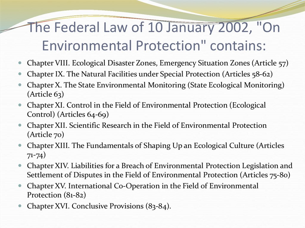 "The Federal Law of 10 January 2002, ""On Environmental Protection"" contains:"