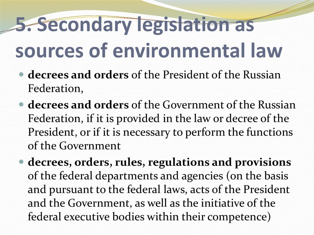 5. Secondary legislation as sources of environmental law