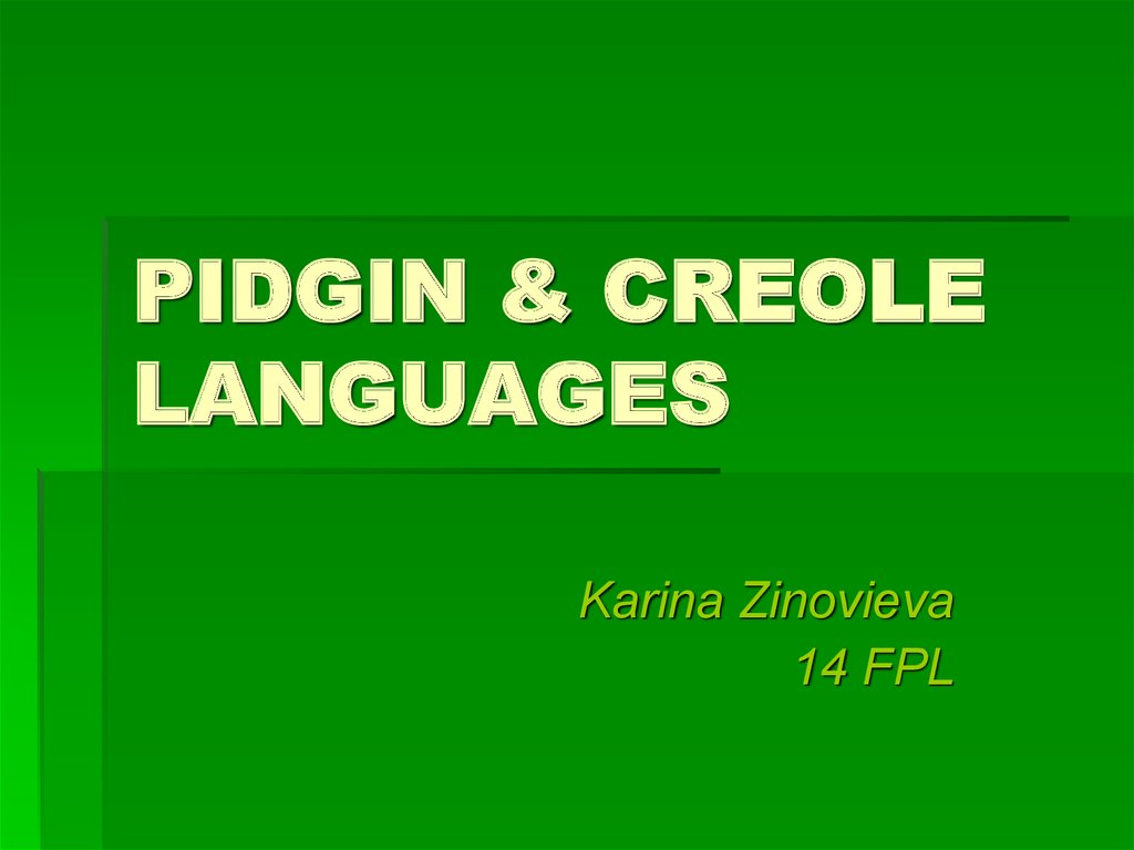 PIDGIN & CREOLE LANGUAGES
