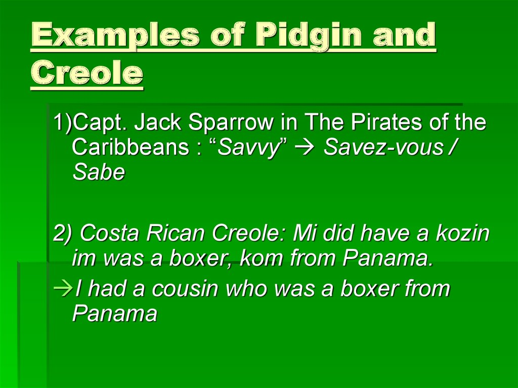 Examples of Pidgin and Creole