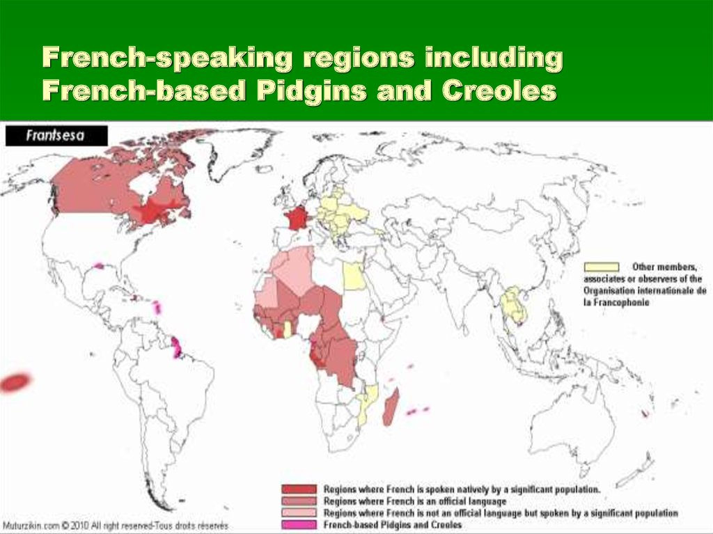 French-speaking regions including French-based Pidgins and Creoles