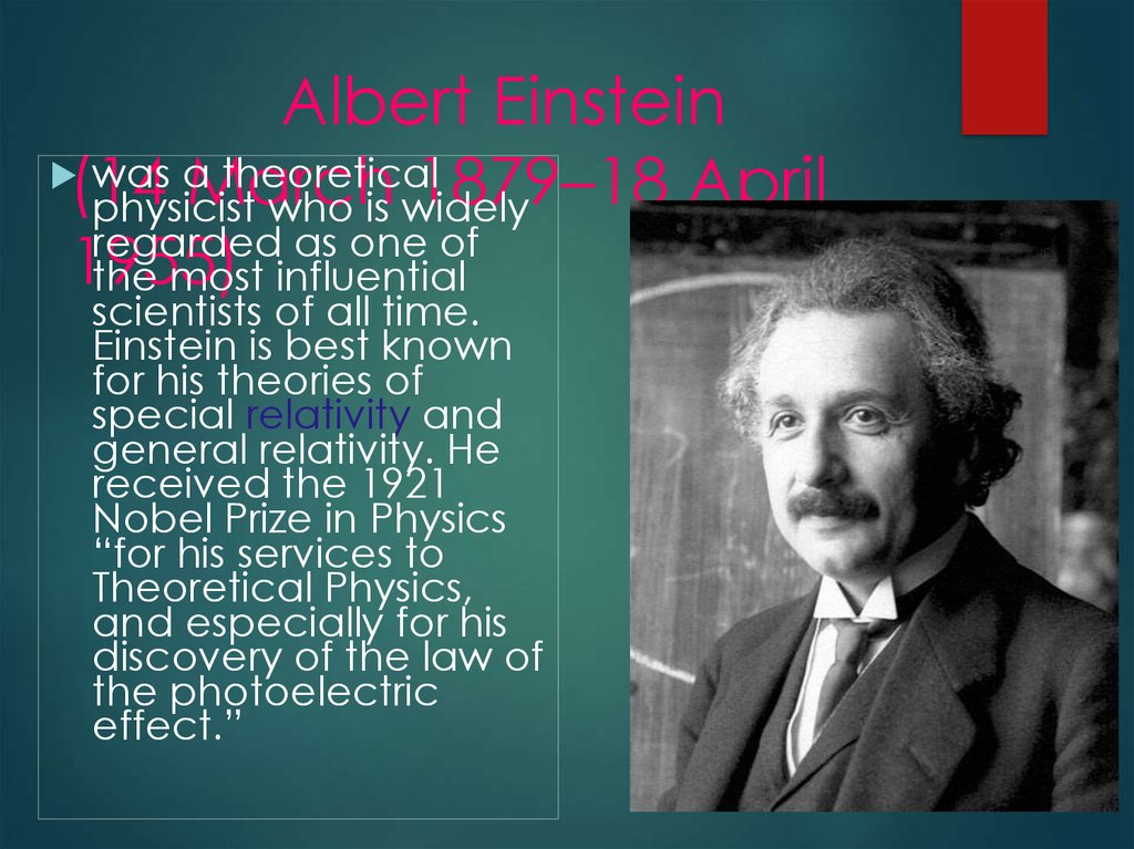 Albert Einstein (14 March 1879–18 April 1955)