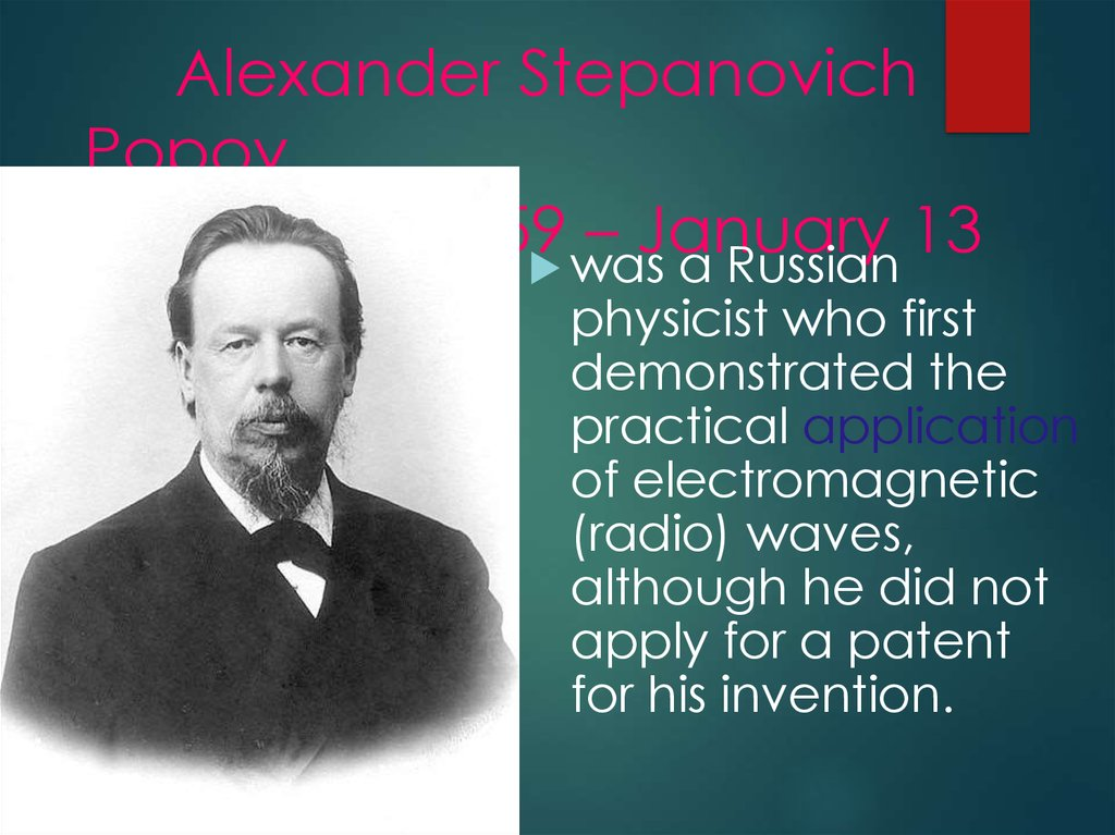 Alexander Stepanovich Popov (March 16 1859 – January 13 1906)
