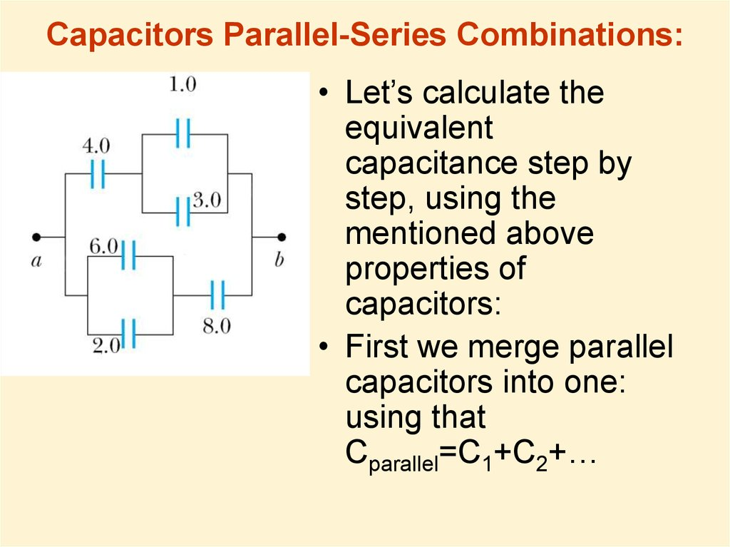 Capacitors Parallel-Series Combinations: