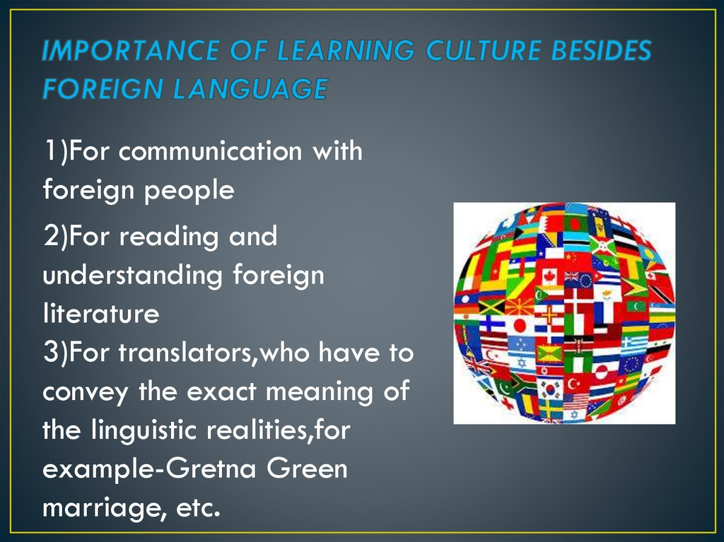 IMPORTANCE OF LEARNING CULTURE BESIDES FOREIGN LANGUAGE