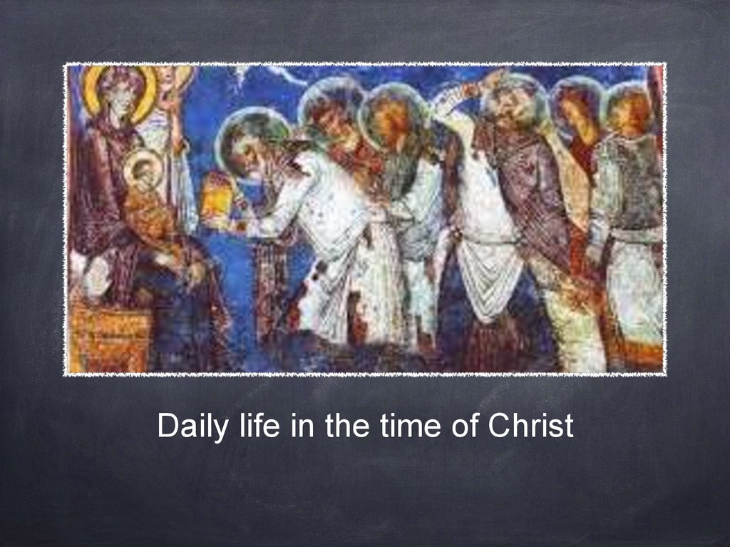 Daily life in the time of Christ