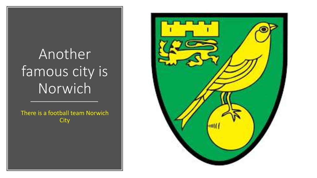 Another famous city is Norwich