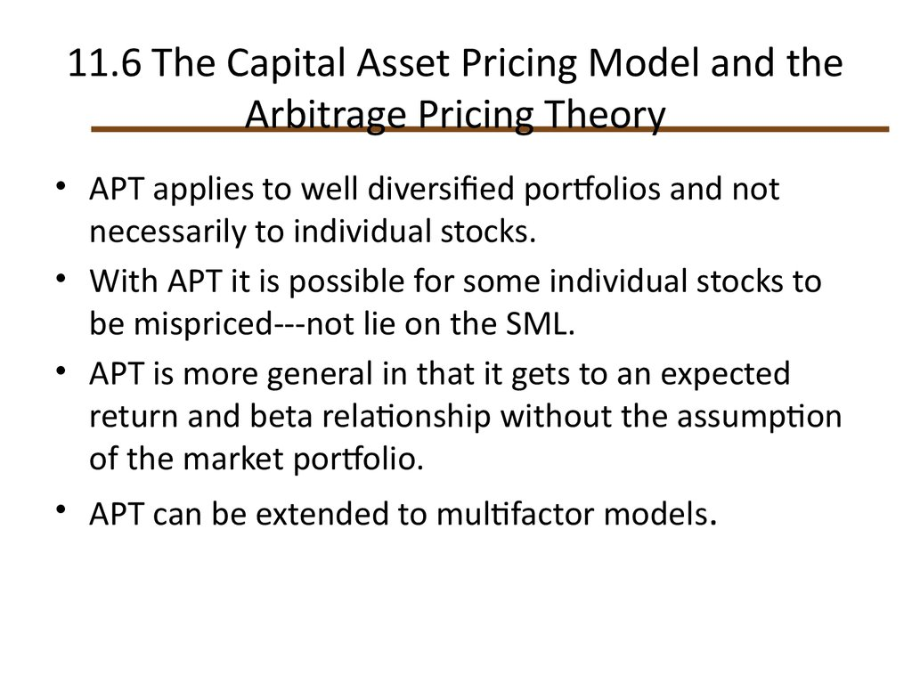 capital asset pricing model and arbitrage In finance, arbitrage pricing theory (apt) is a general theory of asset pricing that holds that the expected return of a financial asset can be modeled as a linear function of various factors or theoretical market indices,  relationship with the capital asset pricing model.